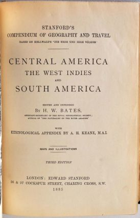 CENTRAL AMERICA, THE WEST INDIES and SOUTH AMERICA. Stanford's Compendium of Geography and Travel. Third edition.