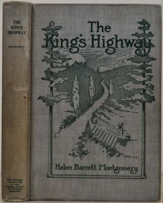 THE KING'S HIGHWAY. A Study of Present Conditions on the Foreign Field. Helen Barrett Montgomery