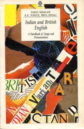 Indian and British English. Paroo Nihalani, R. K. Tongue, Priya Hosali
