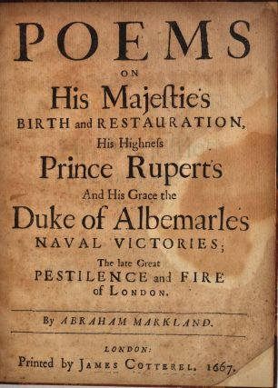 POEMS ON HIS MAJESTIES BIRTH AND RESTAURATION, His Highness Prince Rupert's and His Grace the Duke of Albemarle's Naval Victories; The Late Great Pestilence and Fire of London [bound with] A SERMON PREACHED BEFORE THE COURT OF ALDERMAN AT GUILD-HALL...