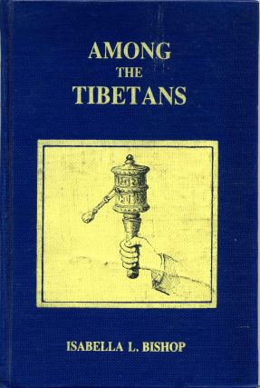 AMONG THE TIBETANS. Isabella L. Bishop