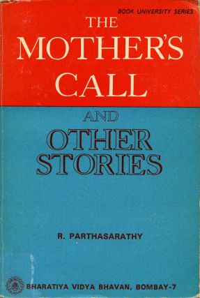 MOTHER'S CALL and Other Stories. R. Shri Parthasarathy