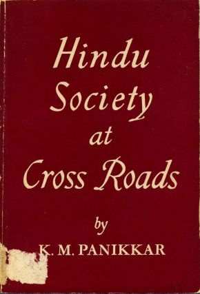 HINDU SOCIETY AT CROSS ROADS. K. M. Panikkar
