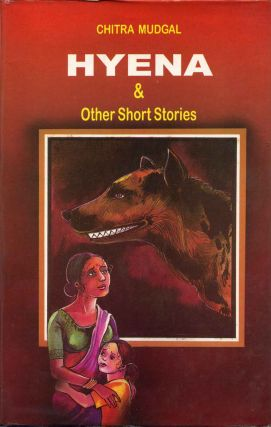 Hyena and Other Short Stories. Chitra Mudgala