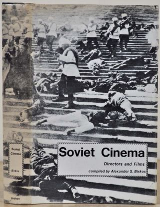 SOVIET CINEMA. Directors and Films. Signed and inscribed by Alexander S. Birkos. Alexander S. Birkos