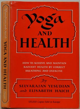 YOGA AND HEALTH. Selvarajan Yesudian, Elisabeth Haich