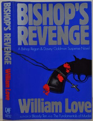 BISHOP'S REVENGE. Signed and inscribed by William F. Love. William F. Love