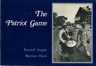 THE PATRIOT GAME. Roswell Angier, Norman Hurst