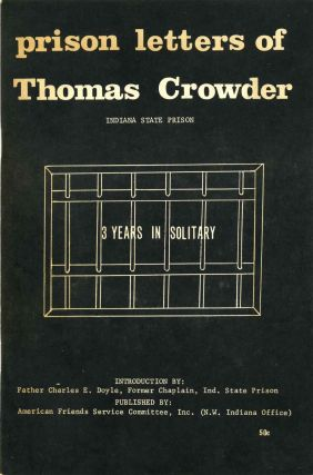 PRISON LETTERS OF THOMAS CROWDER. Indiana State Prison. 3 Years in Solitary. Thomas Crowder