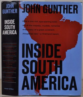 INSIDE SOUTH AMERICA. Signed by John Gunther. John Gunther