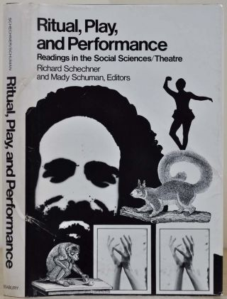 Ritual, Play, and Performance: Readings in the Social Sciences/Theatre. Signed and inscribed by...