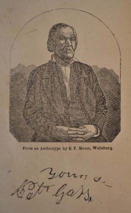 THE LIFE AND TIMES OF PATRICK GASS, Now Sole Survivor of the Overland Expedition to the Pacific under Lewis and Clark, in 1804-5-6; Also, A Soldier in the War with Great Britain, from 1812 to 1815, and a Participant in the Battle of Lundy's Lane.