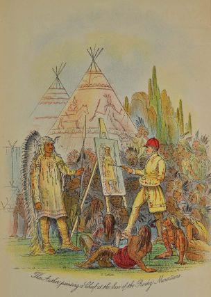 NORTH AMERICAN INDIANS: Being Letters and Notes on their Manners, Customs and Conditions, Written during Eight Years' Travel amongst the Wildest Tribes of Indians in North America, 1832-1839.