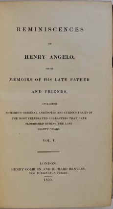 REMINISCENCES OF HENRY ANGELO, with Memoirs of His Late Father and Friends. Two volume set. Extra illustrated containing 90 plates.