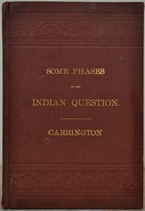 THE INDIAN QUESTION. An Address. Henry B. Carrington