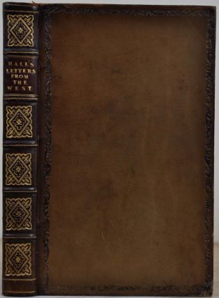 LETTERS FROM THE WEST; Containing Sketches of Scenery, Manners, and Customs; and Anecdotes...