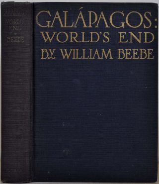 GALAPAGOS. World's End. Signed and inscribed by William Beebe. William Beebe