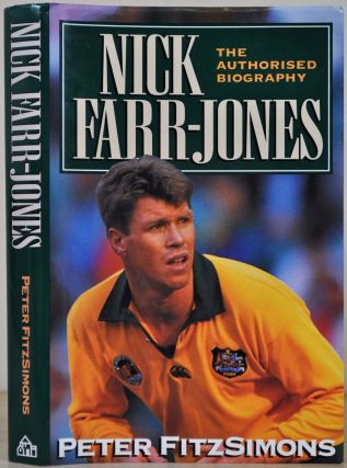 NICK FARR-JONES. The Authorized Biography. Signed and inscribed by Nick Farr-Jones. Peter...