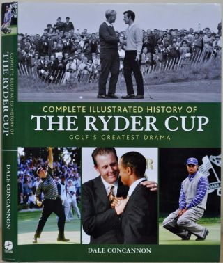 Complete Illustrated History of the Ryder Cup: Golf's Greatest Drama. Signed by Phil Mickelson....