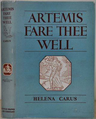 ARTEMIS FARE THEE WELL. Signed by Helena Carus. Helena Carus