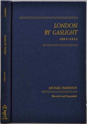 London by Gaslight: 1861-1911. Revised and Expanded. Signed and inscribed by Michael Harrison....