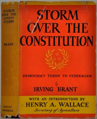 STORM OVER THE CONSTITUTION. Irving Brant