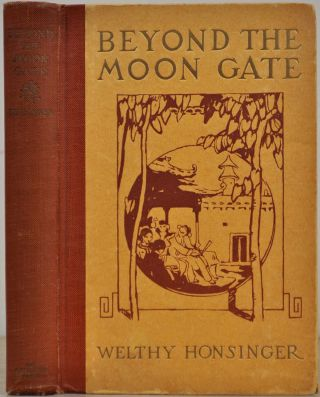 BEYOND THE MOON GATE. Being a Diary of ten years in the interior of the Middle Kingdom. Welthy...