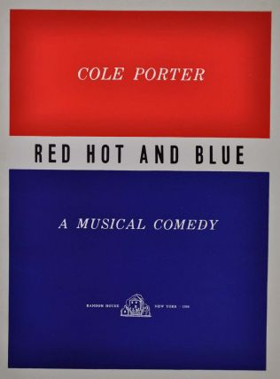 RED HOT AND BLUE. A Musical Comedy. Limited edition signed by Cole Porter.
