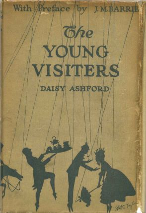 THE YOUNG VISITERS or, Mr. Salteena's Plan. Daisy Ashford, J M. Barrie