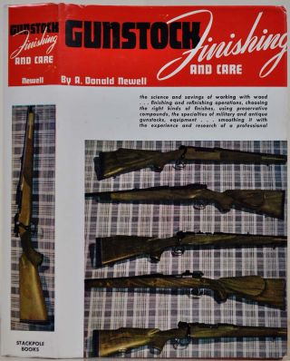 GUNSTOCK FINISHING & CARE. A Textbook, covering the various Means and Methods by which modern...