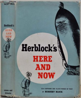 HERBLOCK'S HERE AND NOW. Signed by Herb Block. Herb Block