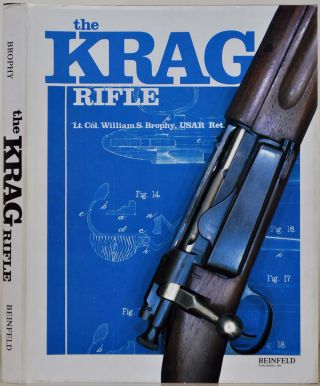 THE KRAG RIFLE. Signed and inscribed by Lt. Col. William S. Brophy. William S. Brophy