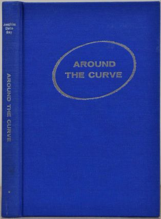 AROUND THE CURVE. Signed and inscribed by the author. Josephine Clarke Grey