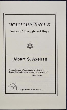 Refusenik. Voices of Struggle and Hope. Albert S. Axelrad.