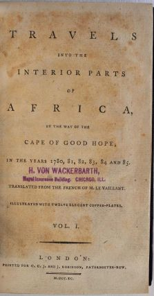 TRAVELS INTO THE INTERIOR PARTS OF AFRICA, By Way of the Cape of Good Hope; In the Years 1780, 81, 82, 83, 84 and 85. Two volume set.