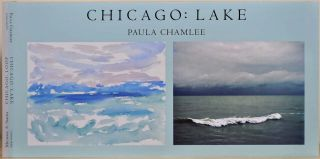 CHICAGO: Lake [with] CHICAGO: Loop. Signed and inscribed by Paula Chamlee and Michael A. Smith....