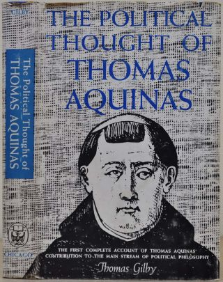 THE POLITICAL THOUGHT OF THOMAS AQUINAS. Thomas Gilby.