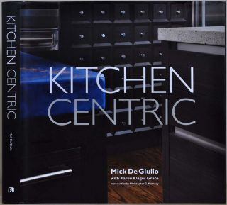Kitchen Centric. Signed and inscribed by Mick De Giulio. Mick De Giulio