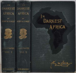 IN DARKEST AFRICA or the Quest, Rescue, and Retreat of Emin Governor of Equatoria. Two volume...