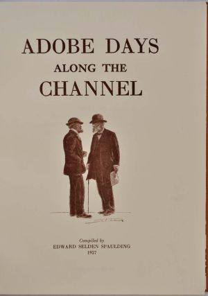 ADOBE DAYS ALONG THE CHANNEL. Limited edition signed by Edward S. Spaulding.