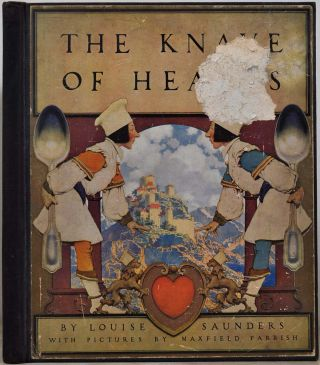 THE KNAVE OF HEARTS. With Pictures by Maxfield Parrish. Louise Saunders, Maxfield Parrish.