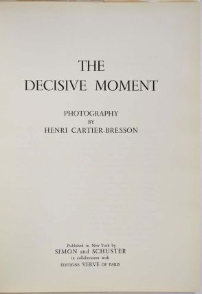 THE DECISIVE MOMENT. Photography by Henri Cartier-Bresson.