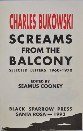 SCREAMS FROM THE BALCONY. Selected Letters 1960-1970. Limited edition signed by Charles Bukowski.