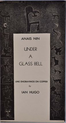 UNDER A GLASS BELL. Signed and inscribed by Anais Nin and illustrator Ian Hugo.