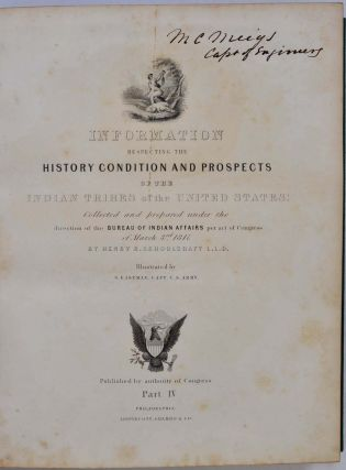 HISTORICAL AND STATISTICAL INFORMATION, RESPECTING THE HISTORY, CONDITION AND PROSPECTS OF THE INDIAN TRIBES OF THE UNITED STATES... Six volume set.