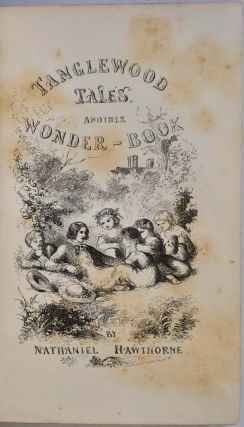 TANGLEWOOD TALES, FOR GIRLS AND BOYS; Being A Second Wonder-Book.