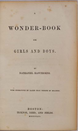 A WONDER-BOOK FOR GIRLS AND BOYS...With Engravings by Baker from Designs by Billings.