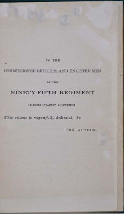 HISTORY OF THE NINETY-FIFTH REGIMENT ILLINOIS INFANTRY VOLUNTEERS, From Its Organization In the Fall of 1862, Until Its Final Discharge from the United Service, in 1865.
