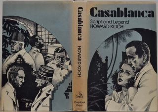 Casablanca: Script and Legend. Signed and inscribed by Howard Koch.