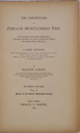 THE EXPEDITIONS OF ZEBULON MONTGOMERY PIKE, to Headwaters of the Mississippi River ... during the Years 1805-6-7. New edition. Three volume set. Limited edition.